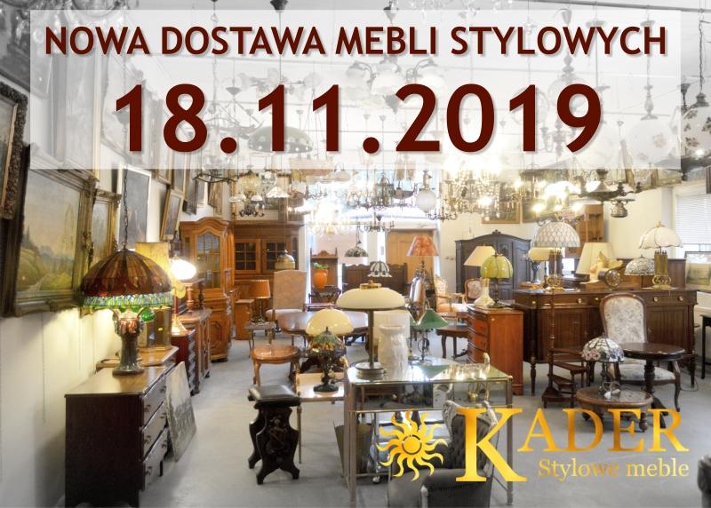 Nowa dostawa mebli stylowych listopad 2019 - KADER Grodzisk Mazowiecki - meble stylowe, meble klasyczne, zegary antyczne, ceramika angielska, obrazy,